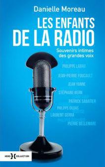 Les Enfants de la Radio – Souvenirs intimes des grandes voix