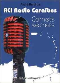 RCI Caraïbes, Les Carnets secrets