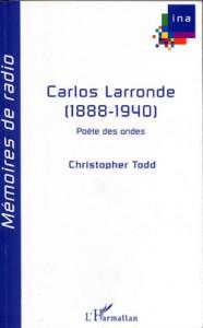 Carlos Larronde (1888-1940) Poète des ondes