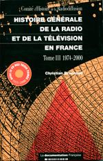 Histoire générale de la radio et de la télévision en France - Tome 3