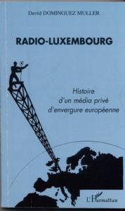 RADIO-LUXEMBOURG, Histoire d'un média privé d'envergure européenne