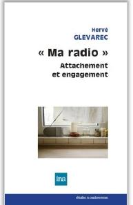 «Ma radio» Attachement et engagement – Hervé Glevarec