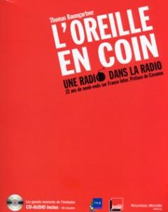 L'Oreille en coin, une radio dans la radio + CD